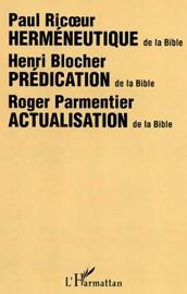 HERMéNEUTIQUE DE LA BIBLE, PRéDICATION DE DE LA BIBLE, ACTUALISATION DE LA BIBLE