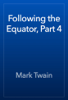 Mark Twain - Following the Equator, Part 4 artwork