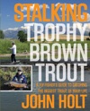 Stalking Trophy Brown Trout