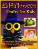 23 Halloween Crafts for Kids: Homemade Halloween Costume Ideas and Spooky Decor