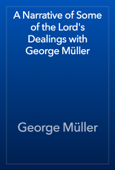 A Narrative of Some of the Lord's Dealings with George Müller
