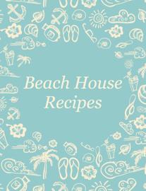 Beach House Recipes