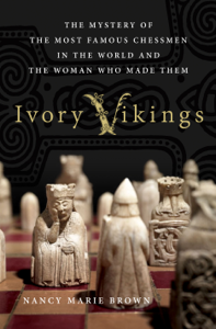 Ivory Vikings: The Mystery of the Most Famous Chessmen in the World and the Woman Who Made Them Book Cover