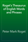 Rogets Thesaurus Of English Words And Phrases