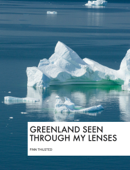 Greenland Seen Through My Lenses