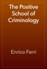 Enrico Ferri - The Positive School of Criminology artwork