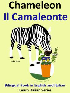 Bilingual Book in English and Italian. Chameleon: Il Camaleonte. Learn Italian Collection Couverture de livre