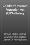 Childrens Internet Protection Act CIPA Ruling