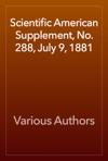 Scientific American Supplement No 288 July 9 1881