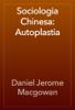Daniel Jerome Macgowan - Sociologia Chinesa: Autoplastia artwork