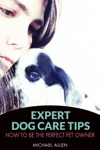 Expert Dog Care Tips