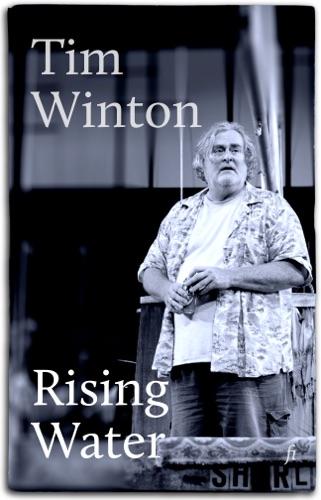 Tim Winton - Rising Water