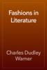 Charles Dudley Warner - Fashions in Literature artwork