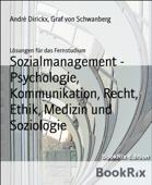 Sozialmanagement - Psychologie, Kommunikation, Recht, Ethik, Medizin und Soziologie