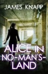 Alice In No-Mans Land