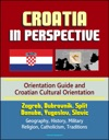Croatia In Perspective Orientation Guide And Croatian Cultural Orientation Zagreb Dubrovnik Split Danube Yugoslav Slavic - Geography History Military Religion Catholicism Traditions