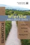 The Wiersbe Bible Study Series Ecclesiastes