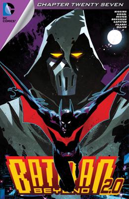 Batman Beyond 2.0 (2013- ) #27 - Kyle Higgins, Alec Siegel, Craig Rousseau & Phil Hester book