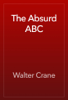 Walter Crane - The Absurd ABC artwork