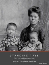 Standing Tall: The Extra/Ordinary Life Of Mizuko Takahashi Nomura