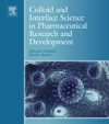 Colloid And Interface Science In Pharmaceutical Research And Development