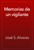 José S. Alvarez - Memorias de un vigilante ilustración