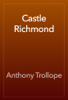 Anthony Trollope - Castle Richmond artwork