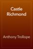 Anthony Trollope - Castle Richmond  artwork