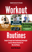 Workout Routines: Sample Strength And Conditioning Bodyweight Exercise Workout Routines For Men And Women