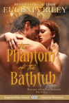 The Phantom Of The Bathtub