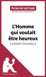 L Homme Qui Voulait Tre Heureux De Laurent Gounelle