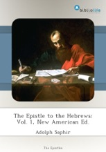 The Epistle To The Hebrews: Vol. 1, New American Ed.