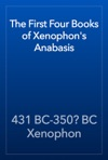 The First Four Books Of Xenophons Anabasis