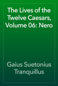 The Lives of the Twelve Caesars, Volume 06: Nero