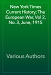 New York Times Current History; The European War, Vol 2, No. 3, June, 1915