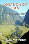Location Of Eden A New Discovery A Latest Geographical And Historical Study Of Eden