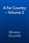 A Far Country  Volume 2