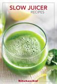 KitchenAid® Slow Juicer Recipes
