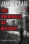 The Criminals We Deserve