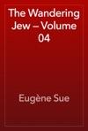 The Wandering Jew  Volume 04