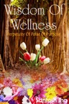 Wisdom Of Wellness Perpetuity Of Poise Of Purpose