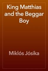 King Matthias and the Beggar Boy
