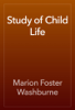 Marion Foster Washburne - Study of Child Life artwork