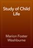 Marion Foster Washburne - Study of Child Life artwork