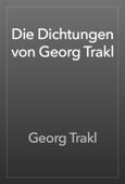Die Dichtungen von Georg Trakl