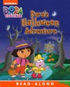 Doras Halloween Adventure Read-Along Storybook Dora The Explorer