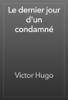 Victor Hugo - Le dernier jour d'un condamné artwork