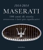 1914-2014 Maserati. 100 anni di storia attraverso i fatti più significativi