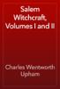 Charles Wentworth Upham - Salem Witchcraft, Volumes I and II artwork