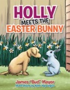 Holly Meets The Easter Bunny